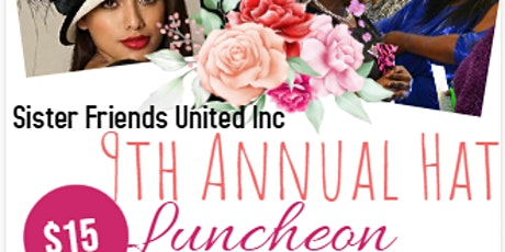 9th Annual Hat Luncheon hosted by Sister Friends United Inc. tickets