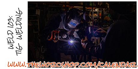 Weld 103: TIG Welding 5.3+10.20 tickets