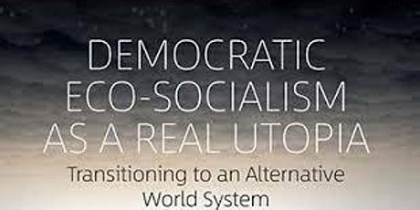 Bernie Sanders as a Socialist? Eco-socialism as a real utopia. tickets