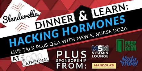 Dinner & Learn - Hacking Hormones tickets