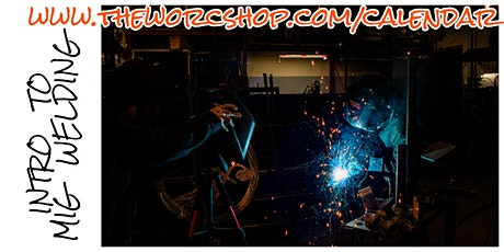 Intro to MIG Welding with Fred Manke 5.26.20 tickets