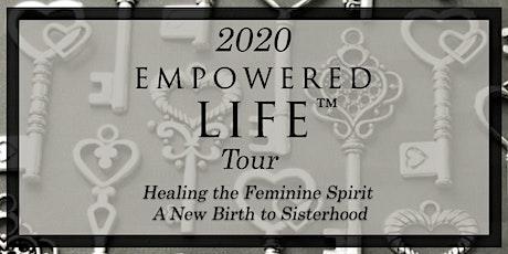Empowered Life: Healing the Feminine Spirit: A New Birth to Sisterhood. tickets