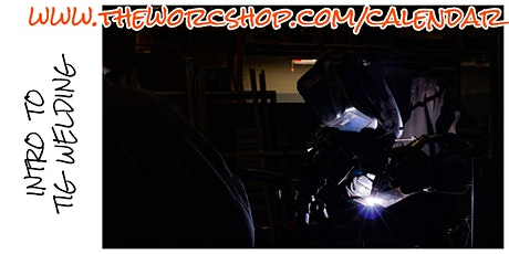 Intro to TIG Welding with Fred Manke 5.28.20 tickets