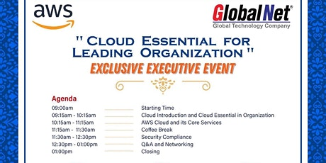 """Cloud Essential for  Leading Organization"" Exclusive Executive Event tickets"