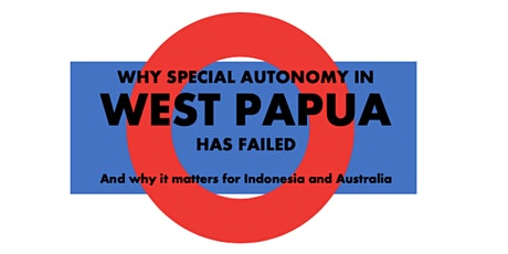 Why Special Autonomy in West Papua has Failed ingressos