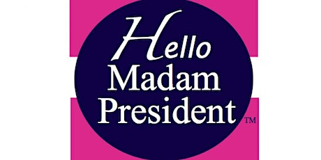 Hello Madam President™ tickets