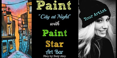 """""""CITY at NIGHT"""" PAINT ONLINE!! ANYWHERE you live...at HOME tickets"""
