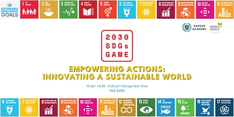 [SDG Games 2030] Empowering Actions: Innovating a Sustainable World tickets