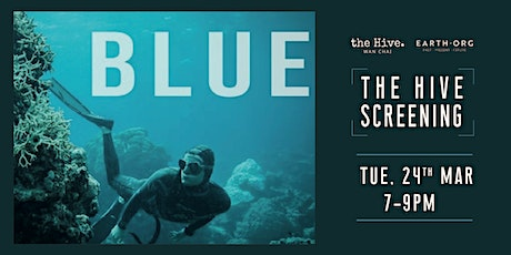 Postpone to TBC - Earth.Org x Hive Screening: Blue tickets