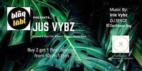 Blaq Lābl presents JUS VIBES tickets