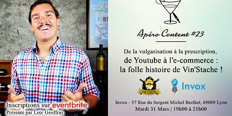 Apéro Content #23 - De Youtube à l'Ecommerce : l'histoire de Vin'Stache ! billets