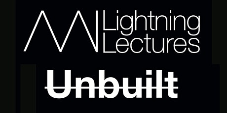 Lightning Lectures: Unbuilt tickets