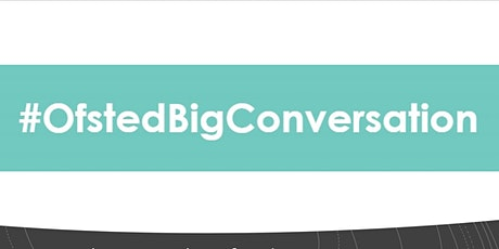 The East Midlands Ofsted Big Conversation (OBC) tickets