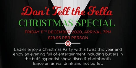 "Don't tell the fella ""Christmas Special"" Ladies Night tickets"