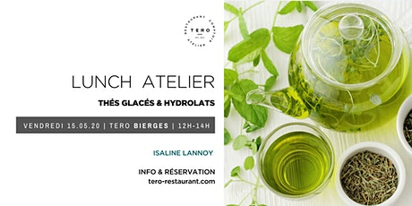 LUNCH ATELIER _ Thés glacés & hydrolats _Spring Bierges tickets