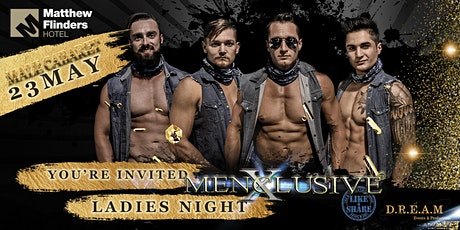 MenXclusive Live Ladies Night - 23 MAY tickets