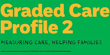 Graded Care Profile 2 - Neglect Tool Awareness Briefing - CANCELLED tickets