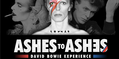 Ashes To Ashes David Bowie Experience pls Special guest AP D'Antonio tickets