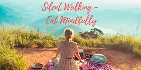 Silent Walking, Eat Mindfully  tickets