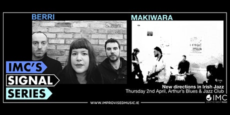 POSTPONED: IMC's Signal Series APRIL: Berri | Makiwara tickets