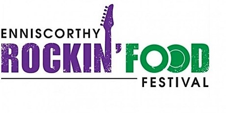 Enniscorthy Rockin´´  Food Festival 2021 tickets