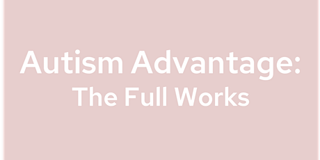 Autism Advantage - The Full Works tickets