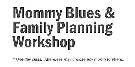 Mommy Blues & Family Planning Workshop tickets