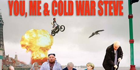 Cold War Steve's The International Exhibition of the People at Soho Poly tickets