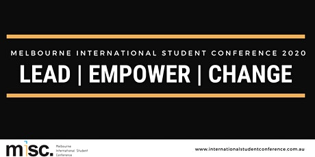 Melbourne International Student Conference 2020: Change Empower Lead tickets