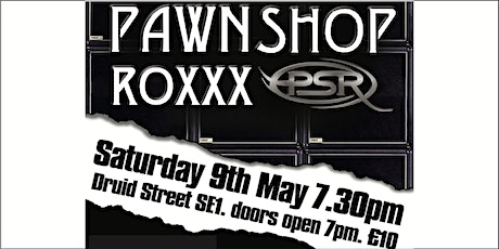 Pawn Shop Roxxx Live! Recreating the soundtracks of our lives tickets
