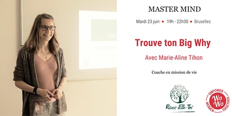 Workshop - Trouve ton Big Why, Marie-Aline Tihon - Bruxelles billets