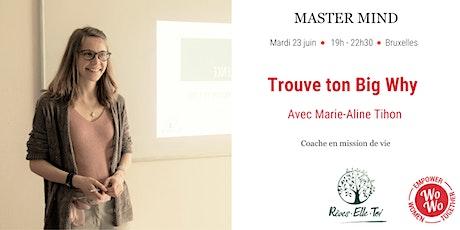 Workshop - Trouve ton Big Why, Marie-Aline Tihon - Bruxelles tickets