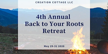4th Annual Back to Your Roots Holistic Retreat for Women tickets