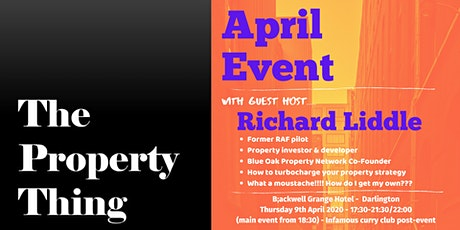 The Property Thing April -  with guest host - Rich Liddle tickets
