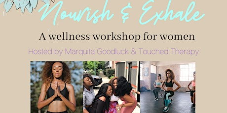 Nourish & Exhale:  A wellness workshop for women tickets