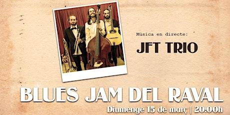 Blues Jam del Raval amb JFT trio entradas