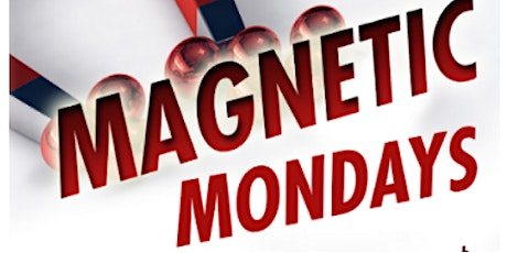 Magnetic Mondays  tickets