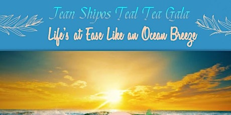 CANCELLED-- Teal Tea Annual Gala: Life's At Ease Like An Ocean Breeze tickets