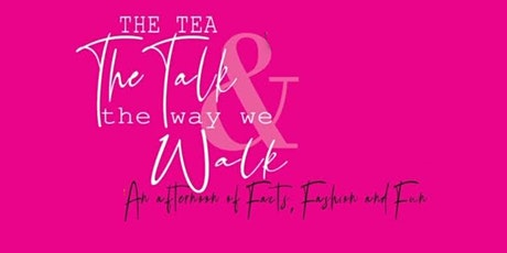 The Tea, The Talk, and the Way We Walk! tickets