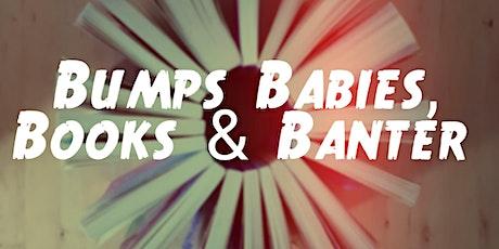 Bumps, Babies, Books & Banter tickets