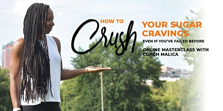 Crush Your Sugar Cravings Masterclass (Webinar) tickets