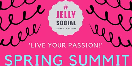 "JELLY Spring Summit: ""Live Your Passion!"" tickets"