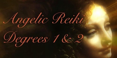 Angelic Reiki First and Second Degree tickets