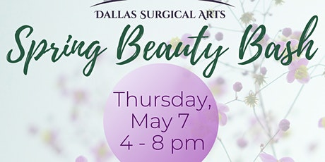 Spring Beauty Bash and Happy Hour at Dallas Surgical Arts! tickets