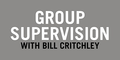 Group Supervision: Bill Critchley tickets