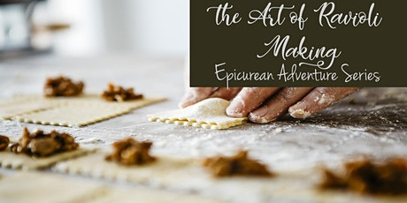 The Art of Ravioli Making - Epicurean Adventure Series tickets