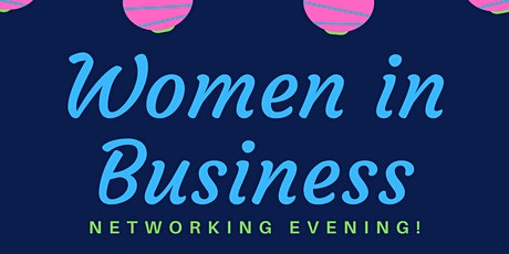 Women In Business Networking Evening! tickets