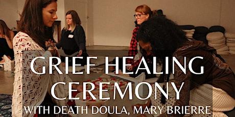 Grief Healing Ceremony tickets
