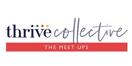 Thrive Collective: The Meet Ups - Southend - May tickets