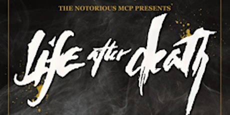 POSTPONED-Notorious MCP Presents Life After Death tickets